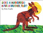 Does A Kangaroo Have a Mother Too? - Carle, Eric
