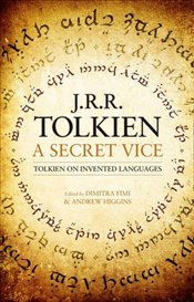 Secret Vice : Tolkien on Invented Languages - Tolkien, J. R. R.