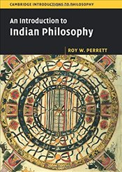 Introduction to Indian Philosophy :  Cambridge Introductions to Philosophy - Perrett, Roy W.