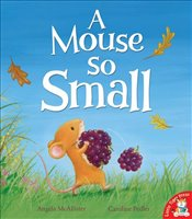 Mouse So Small - McAllister, Angela