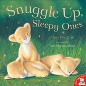 Snuggle Up, Sleepy Ones - Freedman, Claire