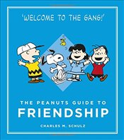 Peanuts Guide to Friendship : Peanuts Guide to Life - Schulz, Charles M.