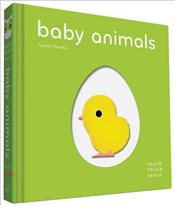 Baby Animals : Touchthinklearn - Deneux, Xavier