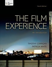 Film Experience 4e : An Introduction - Corrigan, Timothy
