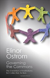 Governing the Commons : The Evolution of Institutions for Collective Action - Ostrom, Elinor