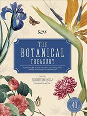 Botanical Treasury: Celebrating 40 of the Worlds Most Fascinating Plants Through Historical Art and - Mills, Christopher