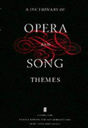 DICTIONARY OF OPERA AND SONG THEMES - Barlow,