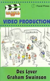 Basics of Video Production - Lyver, Des