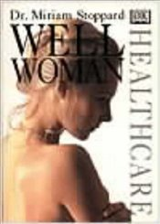HEALTHCARE : WELL WOMEN - Stoppard, Miriam