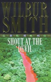 SHOUT AT THE DEVIL - Smith, Wilbur