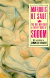 One Hundred and Twenty Days of Sodom - Sade, Marquis De