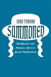 Summoned : Identification and Religious Life in a Jewish Neighborhood - Tavory, Iddo
