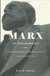 Marx at the Margins : On Nationalism, Ethnicity, and Non-Western Societies - Anderson, Kevin B.