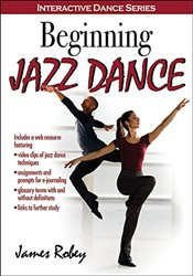 Beginning Jazz Dance with Web Resource - Robey, James