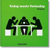 Yang Liu : Today Meets Yesterday - Liu, Yang