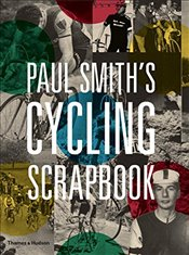 Paul Smiths Cycling Scrapbook - Smith, Paul