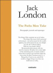 Jack London: The Paths Men Take (In Parole) - London, Jack