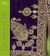 Fabric of Life : Textiles from the Middle East and Central Asia - Suleman, Fahmida