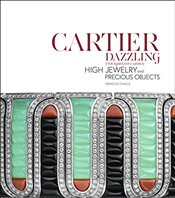 Cartier Dazzling: Étourdissant Cartier: High Jewelry and Precious Objects - Chaille, François