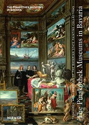 Pinakothek Museums in Bavaria : Treasures and Locations of the Bavarian State Painting Collections - Maaz, Bernhard