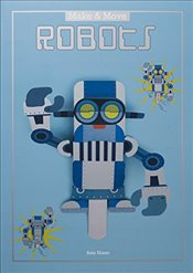 Make and Move: Robots: 12  Paper Puppets to Press Out and Play (Make & Move) - Hisao, Sato