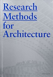 Research Methods for Architecture - Lucas, Ray