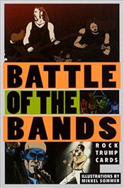 Battle of the Bands: Rock Trump Cards (Magma for Laurence King) - Sommer, Mikkel