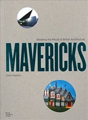 Mavericks: Breaking the Mould of British Architecture - Hopkins, Owen