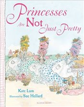 Princesses Are Not Just Pretty - LUM, KATE