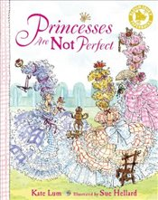 Princesses are Not Perfect - LUM, KATE