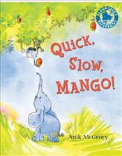 Quick, Slow, Mango! - McGrory, Anik