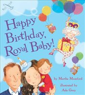 Happy Birthday, Royal Baby! (Royal Baby 2) - Mumford, Martha