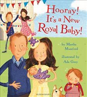 Hooray! Its a New Royal Baby! (Royal Baby 3) - Mumford, Martha
