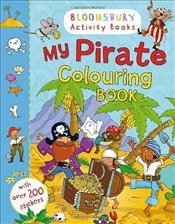 My Pirate Colouring Book (Bloomsbury Activity Books) -