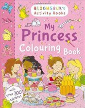 My Princess Colouring Book (Bloomsbury Activity Books) -