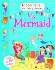 My Mermaid Activity and Sticker Book (Bloomsbury Activity Books) -