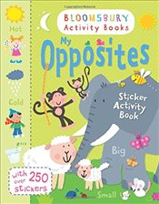 My Opposites Sticker Activity Book (Bloomsbury Activity Books) - Kolektif