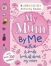 My Mum By Me! (Bloomsbury Activity) -