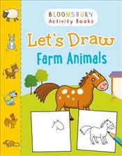 Lets Draw Farm Animals (Bloomsbury Activity Books) -
