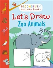 Lets Draw Zoo Animals (Bloomsbury Activity Books) -