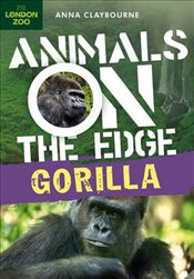 Gorilla (Animals on the Edge) - Claybourne, Anna
