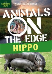 Hippo (Animals on the Edge) - Claybourne, Anna