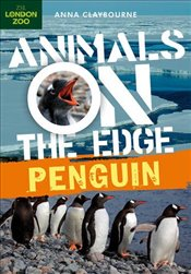 Penguin (Animals on the Edge) - Claybourne, Anna