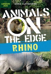 Rhino (Animals on the Edge) - Claybourne, Anna