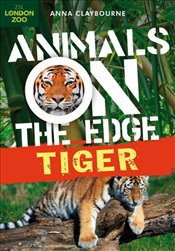 Tiger (Animals on the Edge) - Claybourne, Anna
