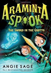 Araminta Spook: The Sword in the Grotto (Araminta Spook 2) - Sage, Angie