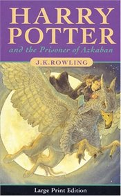 Harry Potter And The Prisoner Of Azkaban (Book 3)(Large Print Edition) - Rowling, J. K.