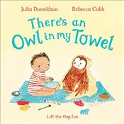 Theres an Owl in My Towel   - Donaldson, Julia