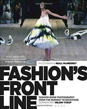 Fashions Front Line : Fashion Show Photography from the Runway to Backstage - Yusuf, Nilgin