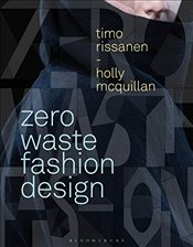 Zero Waste Fashion Design  - Rissanen, Timo